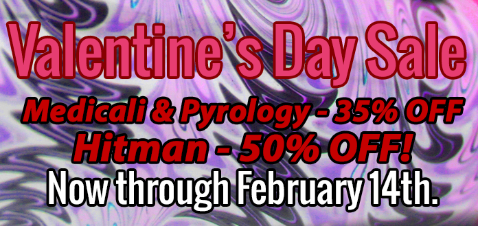 Valentine's Day Sale - 35% off on Medicali & Pyrology, 50% off Hitman!
